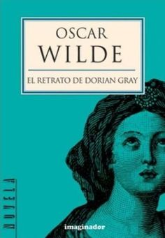 The Picture of Dorian Gray, by Oscar Wilde. Oscar Wilde, Dorian Gray, I Love Books, Books To Read, Literary Characters, Book Writer, Blue Books, What To Read, Reading Lists