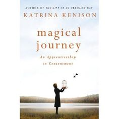 Magical Journey: An Apprenticeship in Contentment: Amazon.ca: Katrina Kenison: Books