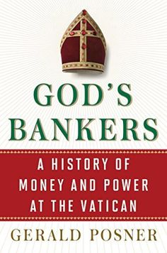 God's Bankers: A History of Money and Power at the Vatican by Gerald Posner, http://www.amazon.com/dp/B00LD1S4FI/ref=cm_sw_r_pi_dp_fip.ub1F0YE1M