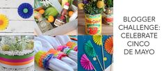 Clinton Kelly's Blogger Challenge: Celebrate Cinco de Mayo with these easy, cheap ideas @saracwalk @aprilhoff @tinysidekick @laurenv @happyhousie @settingforfour