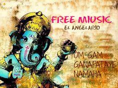 """FREE MIUSIC en el ANGELARIO ♥  """"Invito a este mantra a eliminar todos los bloqueos energéticos en mi vida y que bendiga este viaje propicio que emprendo, en el mundo del mantra y la meditación."""""""