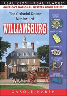 The Colonial Caper Mystery at Williamsburg (Real Kids Real Places) Carole Marsh 0635068265 9780635068262 Grant and Christina cant wait to visit Colonial Williamsburg with their mystery-writing grandmother Mimi and cowboy-pilot grandfather Papa. History Education, Teaching History, History Activities, Colonial America Unit, Social Studies Notebook, Constitution Day, American History Lessons, Guided Reading Levels, Family Travel