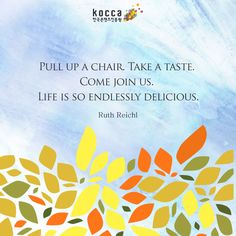 Kormore.com / Daily quotes: Pull up a chair. Take a taste. Come join us. Life is so endlessly. ▶한국콘텐츠진흥원 ▶KOCCA ▶Korean Content ▶KoreanContent ▶KORMORE