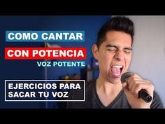 Como Cantar con Potencia? Ejercicios para Sacar tu Voz facilmente | Voz Potente Tecnica y Ejercicios - YouTube