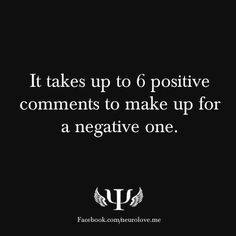 It takes up to six positive comments to make up for one negative one. #Parenting
