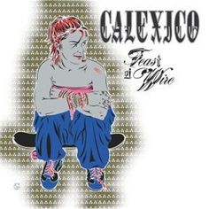 Calexico - Feast Of Wire on Vinyl 2LP