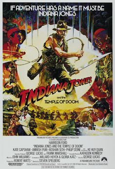 Indiana Jones and the Temple of Doom. Directed by Steven Spielberg. Starring Harrison Ford, Kate Capshaw and Amrish Puri.