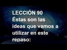 LECCIÓN 90 - Libro de Ejercicios. Un Curso de Milagros #ACIM #UCDM #UnCursoDeMilagros #ACourseInMiracles #Spanish #Español #Audiolibro https://youtu.be/hD9i4Ubc9aA