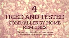 4 Tried and Tested Cold/Allergy Home Remedies