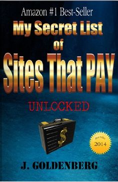My Secret List of Sites that Pay (The...