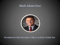 Mark Adams Sozo CEO - Mark Adams—Co-founder, President, and CEO of SOZO Global, Inc.—owns interest in dozens of small, privately held startups.