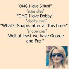 It's always the best ones who die in Harry Potter Harry Potter Puns, Harry Potter Feels, Harry Potter Images, Harry Potter Universal, Harry Potter World, Potter Facts, Hogwarts, Fandoms, Books