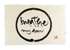 Calligraphy wisdom by Zen master Thich Nhat Hanh from This Moment is Full of Wonders