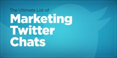 Ultimate List of marketing Twitter chats