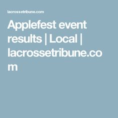 2007 Applefest event results  | Local | lacrossetribune.com