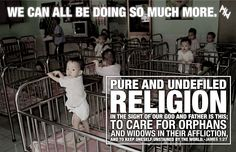 Take care of orphans and widows.