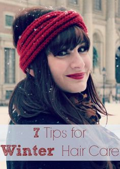 7 Tips for Winter Hair Care--Don't let the winter weather break down your hair & make it look unhealthy. So today I have a few things you can do to maintain that beautiful mane through the winter months. Read more at http://manouvellemode.com/2013/02/07/7-tips-for-winter-hair-care/#9s2f1FvoFCKxM5rS.99