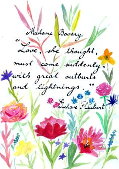 Gustave Flaubert - Madame Bovary #love #quotes #valentines
