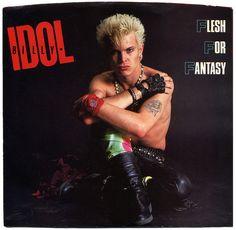 Flesh For Fantasy b/w The Dead Next Door.  Billy Idol, Chrysalis Records/USA (1984)