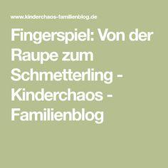 Fingerspiel: Von der Raupe zum Schmetterling - Kinderchaos - Familienblog Math, Strawberry Bread, Montessori, Group, Diy, Crib Spring, Kindergarten Games, Hungry Caterpillar, Songs