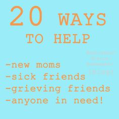 Two Way Street {blog}: 20 Ways to Help Out a Friend