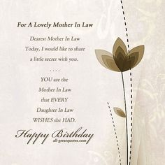 Mother's day wishes for Mother-in-law should be full of love and gratitude. Send Mothers day wishes for her to make the Mother-in-law feel loved and happier. Birthday Message For Mother, Mother In Law Birthday, Birthday Card Messages, Birthday Wishes Greetings, Happy Birthday Quotes For Friends, Mother Day Message, Bday Cards, Birthday Poems, Birthday Images