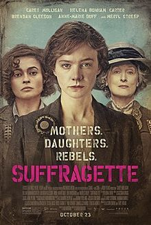 Suffragette - Suffragette is an upcoming 2015 British drama film directed by Sarah Gavron and written by Abi Morgan. The film centres on early members of the British women's suffrage movement of the late 19th and early 20th century. Carey Mulligan, Helena Bonham Carter, Meryl Streep, Ben Whishaw, Brendan Gleeson and Anne-Marie Duff