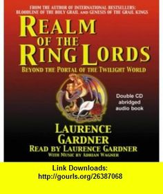 The Realm of the Ring Lords Beyond the Portal of the Twilight World (9781903773093) Laurence Gardner, Adrian Wagner , ISBN-10: 1903773091  , ISBN-13: 978-1903773093 ,  , tutorials , pdf , ebook , torrent , downloads , rapidshare , filesonic , hotfile , megaupload , fileserve