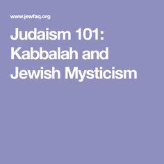 Judaism 101: Kabbalah and Jewish Mysticism