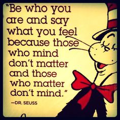 This true and nothing is truer than true. Seuss