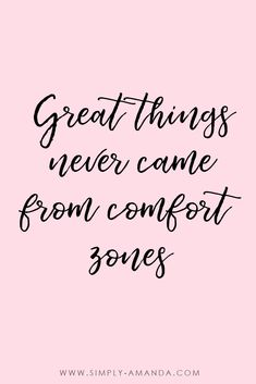 Inspirational quotes for boss babe bloggers >>> Great things never came from comfort zones. via simply-amanda.com