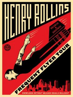 Henry Rollins Frequent Flyer Tour.  Kwoledge without mileage equals bullshit.