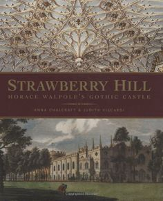 Strawberry Hill: Horace Walpole's Gothic Castle: by Anna Chalcraft, Judith Viscardi
