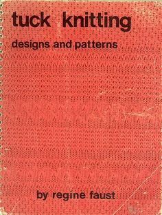 """Link to a book review of """"Tuck Knitting Designs and Patterns"""" by Regine Faust,. The review is in German and English, by kind permission from Kerstin of the Strickforum blog."""