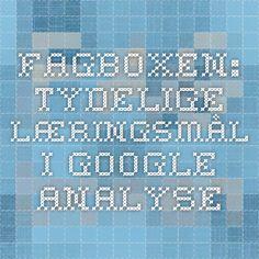 Fagboxen: Tydelige læringsmål i Google analyse