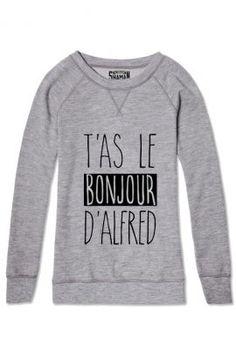 """Sweat """"T'as le bonjour"""""""