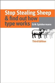 Stop Stealing Sheep & Find Out How Type Works, Third Edition (Graphic Design & Visual Communication Courses): Amazon.co.uk: Erik Spiekermann: 9780321934284: Books