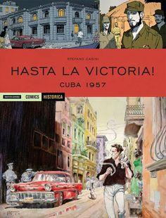 Buon Giorno della Luna. Ne' LA DILIGENZA DEL SAPERE è #LIBRAZIONE ► HASTA LA VICTORIA – CUBA 1957 [ #StefanoCASINI. | Historica #56. #MondadoriComics] | #LaDiligenzaDelSapere + #Librazione: #Cuba.