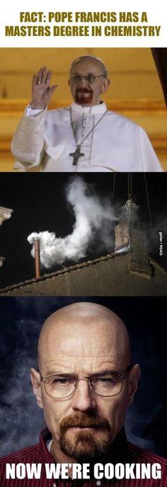 Pope is Heisenberg... DYING. ahahah