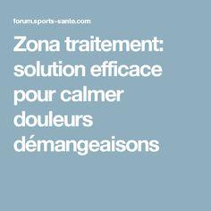 Zona traitement: solution efficace pour calmer douleurs démangeaisons