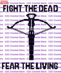 C2C Fear the living  crossbow graph pattern | Craftsy