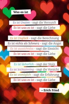 Erich Fried - Es ist was es ist.