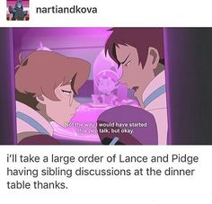 I'm SO HERE for all the sibling dynamics w. Pidge (like Shiro's awesome but because of Pidge's own dad and the fact that Shiro was apparently a family friend...? I see him more as an older brother figure)