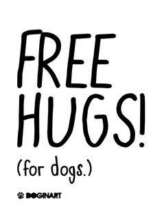 Abraços grátis! (Só para cachorros.)