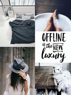 Offline is the new luxury >> self care