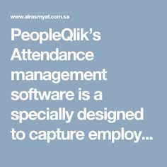 Alrasmyat's Attendance management software is a specially designed to capture employee attendance in real-time, to prepare customized reports and manage leaves. These all can be managed through this software in a single platform.