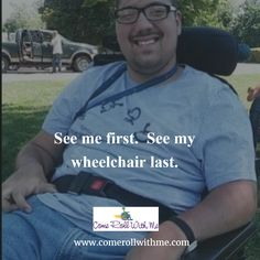 See Me!  #cerebralpalsy #wheelchair #specialneeds #disabled #overcome #inspire #comerollwithme #disability #humanity #blogger #accessibility