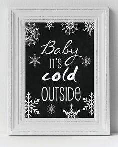 Baby It's Cold Outside Christmas printable art by PrintableStyles