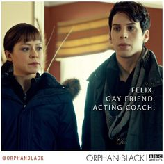 I love Felix! Orphan Black.