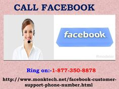 Beware of phishing scams with us: Call Facebook 1-877-350-8878	You have fallen a prey to a lot of phishing scams on your Facebook account. We will make your online world completely secure by becoming a strong wall of security. So be a part and parcel of our world and quickly ring at our Call Facebook number at 1-877-350-8878. http://www.monktech.net/facebook-customer-support-phone-number.html	Call facebook